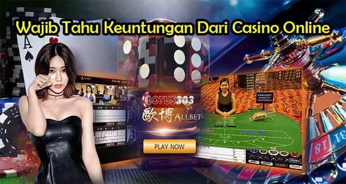 Wajib Tahu Keuntungan Dari Casino Online