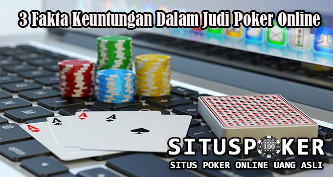 3 Fakta Keuntungan Dalam Judi Poker Online