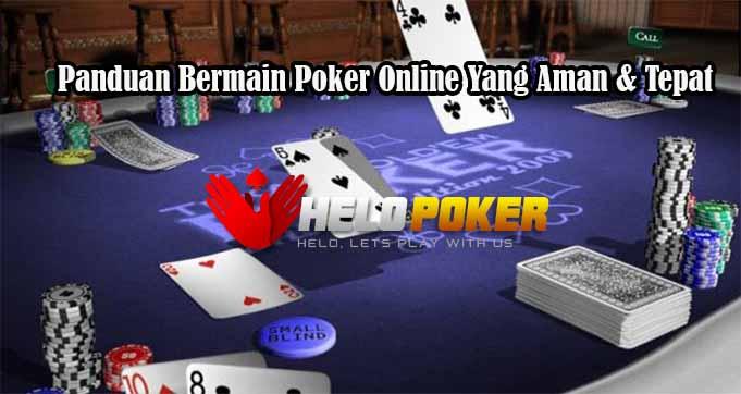 Panduan Bermain Poker Online Yang Aman & Tepat